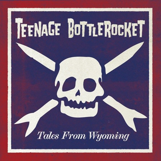 Teenage Bottlerocket – Wyoming's Own Punk Rock Phenomenon Will Play Rock Springs March 11! RS Show Kicks Off Tour of Europe and North America