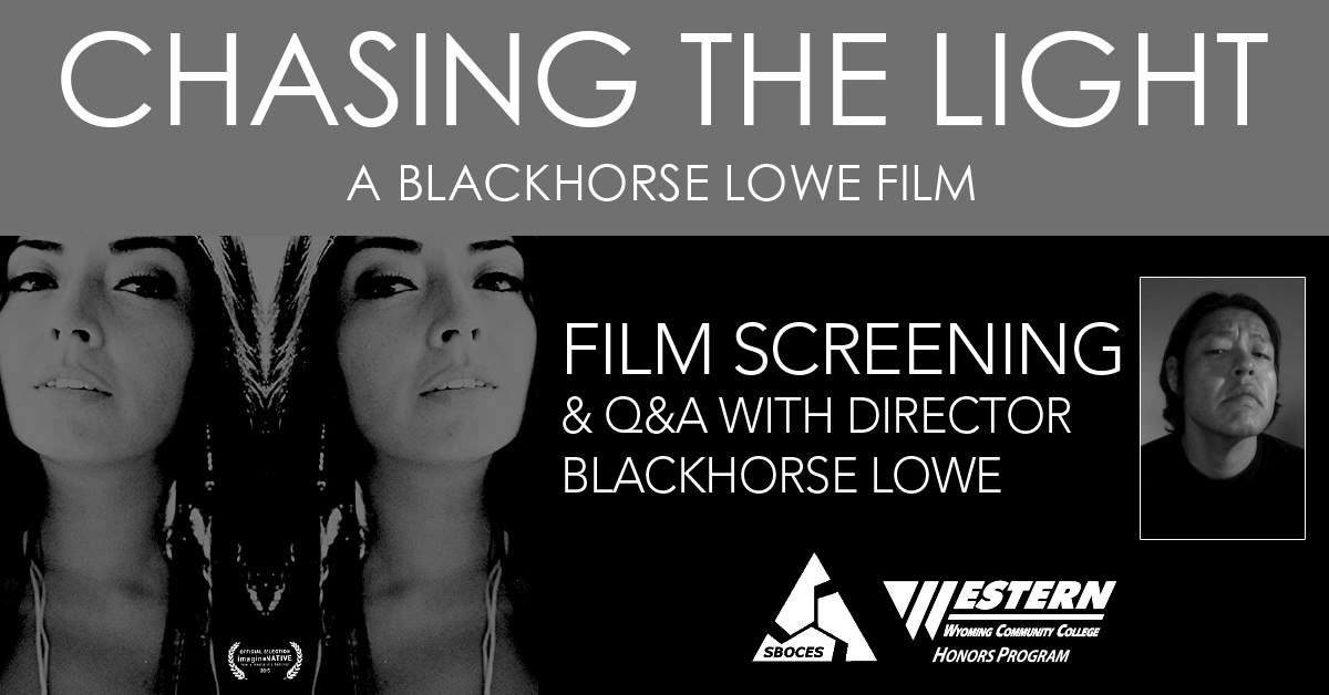 """Film Screening of """"Chasing the Light"""" with Director Blackhorse Lowe"""