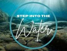 Step Into The Water…Today
