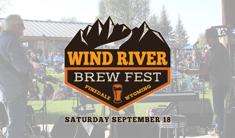 Great Beer, Live Music Highlight Wind River Brewfest in Pinedale Sept. 18