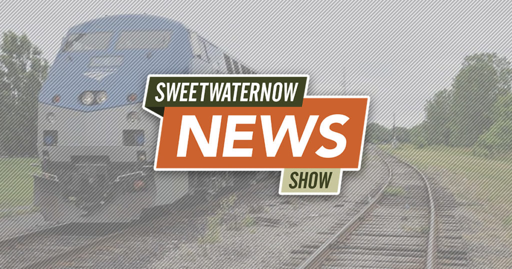 SweetwaterNOW News Show: RS City Council Supports Restoration of Amtrak's Passenger Route